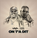 Naza - On t'a dit feat. KeBlack