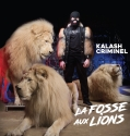 Kalash Criminel - La fosse aux lions Réedition