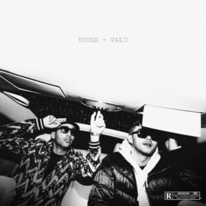 Heuss L'enfoiré & Vald – Horizon vertical