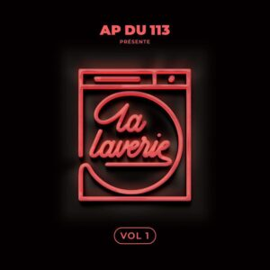 AP du 113 - La Laverie Vol 1 Album Complet